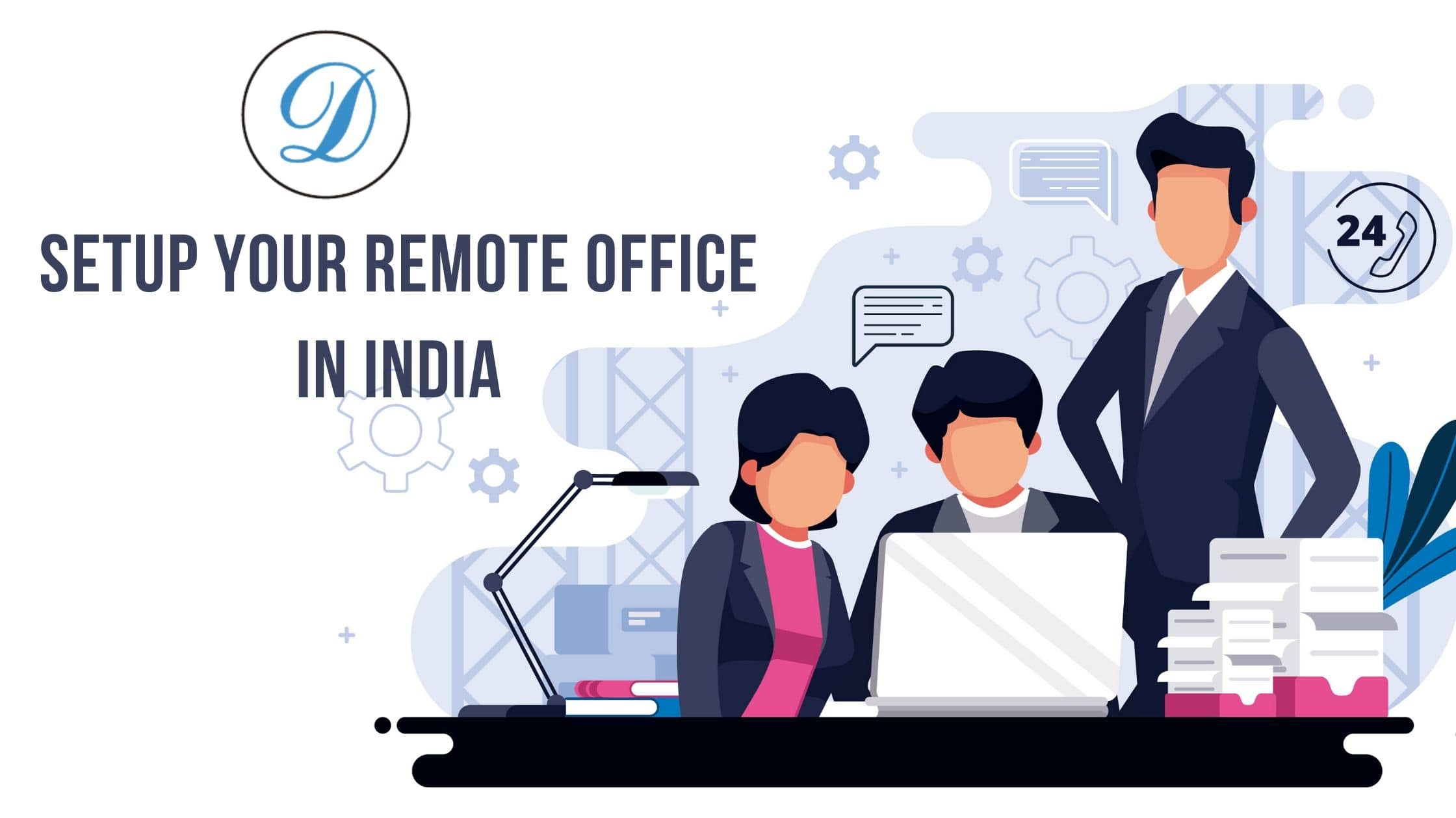 setup remote office in India