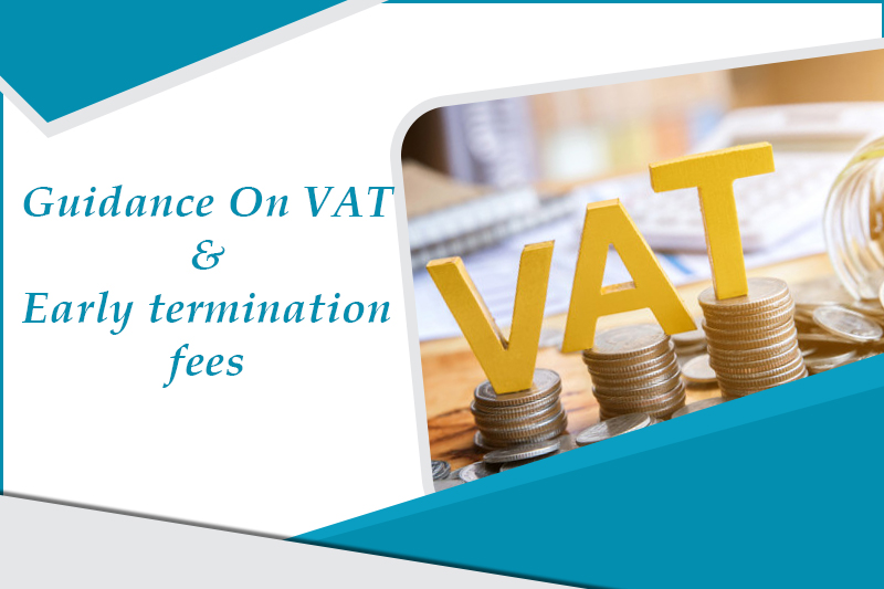 Guidance on VAT and early termination fees